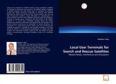 Bookcover of Local User Terminals for Search and Rescue Satellites