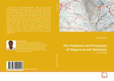 Couverture de The Problems and Prospects of Nigeria-Israeli Relations