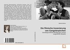 Bookcover of Die filmische Inszenierung von Gangsterpärchen
