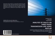 Buchcover von ANALYSIS OF FAULTS ON THREE PHASE TRANSMISSION LINE USING MATLAB