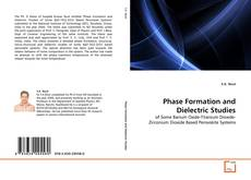 Bookcover of Phase Formation and Dielectric Studies
