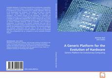 Buchcover von A Generic Platform for the Evolution of Hardware