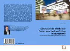 Konzepte und praktischer Einsatz von Stadtmarketing in Deutschland kitap kapağı