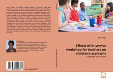 Portada del libro de Effects of in-service workshop for teachers on children's accidents