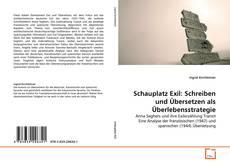 Buchcover von Schauplatz Exil: Schreiben und Übersetzen als Überlebensstrategie