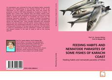 Bookcover of FEEDING HABITS AND NEMATODE PARASITES OF SOME FISHES OF KARACHI COAST
