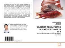 Portada del libro de SELECTION FOR IMPROVED DISEASE RESISTANCE IN FISH