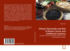 Dietary Flavonoids and Risk of Breast Cancer and Childhood Leukemia kitap kapağı