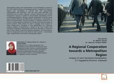 Bookcover of A Regional Cooperation towards a Metropolitan Region