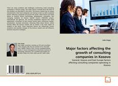 Major factors affecting the growth of consulting companies in Kosovo的封面