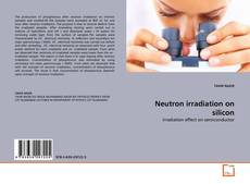 Bookcover of Neutron irradiation on silicon
