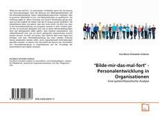 """Portada del libro de """"Bilde-mir-das-mal-fort"""" - Personalentwicklung in Organisationen"""