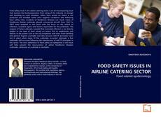 Bookcover of FOOD SAFETY ISSUES IN AIRLINE CATERING SECTOR