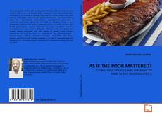 Bookcover of AS IF THE POOR MATTERED?