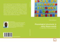 Bookcover of Phonological structures in early Shona words