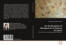 Copertina di On the Reception of Aboriginal Art in German Art Space