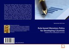 Bookcover of Rule-based Monetary Policy for Developing Countries