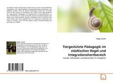 Capa do livro de Tiergestützte Pädagogik im städtischen Regel und Integrationshortbereich