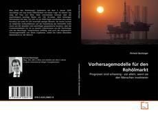 Обложка Vorhersagemodelle für den Rohölmarkt