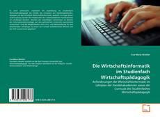 Portada del libro de Die Wirtschaftsinformatik im Studienfach Wirtschaftspädagogik