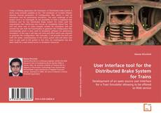 Buchcover von User Interface tool for the Distributed Brake System for Trains