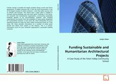 Bookcover of Funding Sustainable and Humanitarian Architectural Projects