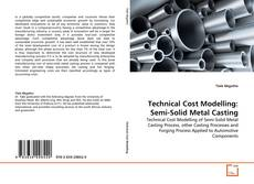 Couverture de Technical Cost Modelling: Semi-Solid Metal Casting