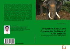 Couverture de Population, Habitat and Conservation Problems of Asian Elephant