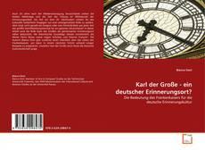Buchcover von Karl der Große - ein deutscher Erinnerungsort?