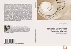 Towards One Global Financial Market的封面
