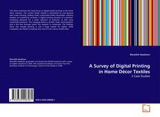 Bookcover of A Survey of Digital Printing in Home Décor Textiles