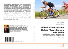 Bookcover of Nutrient Availability and Skeletal Muscle Training Adaptation
