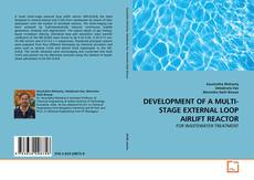 Bookcover of DEVELOPMENT OF A MULTI-STAGE EXTERNAL LOOP AIRLIFT REACTOR