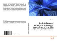 Bookcover of Bereitstellung und Verwaltung heterogener Massendaten in einer SOA