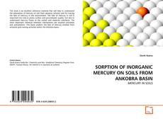 Couverture de SORPTION OF INORGANIC  MERCURY ON SOILS FROM ANKOBRA BASIN