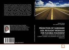 Bookcover of PREDICTION OF SUBGRADE SOIL RESILIENT MODULUS FOR FLEXIBLE-PAVEMENT