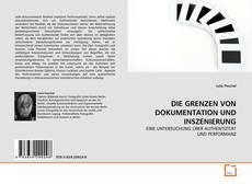 Bookcover of DIE GRENZEN VON DOKUMENTATION  UND INSZENIERUNG