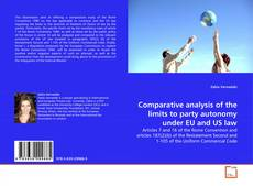 Comparative analysis of the limits to party autonomy under EU and US law kitap kapağı