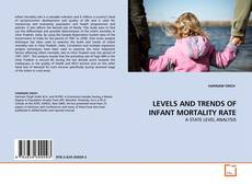 Bookcover of LEVELS AND TRENDS OF INFANT MORTALITY RATE