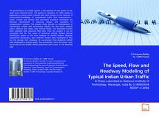 The Speed, Flow and Headway Modeling of Typical Indian Urban Traffic的封面