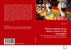 "Couverture de ""There's nothing funny about a clown in the moonlight"""