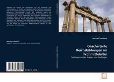 Bookcover of Gescheiterte Reichsbildungen im Frühmittelalter