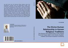 Bookcover of The Divine-Human Relationship in Korean Religious Traditions