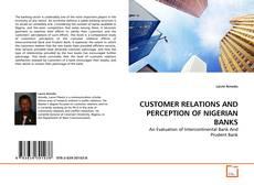 Borítókép a  CUSTOMER RELATIONS AND PERCEPTION OF NIGERIAN BANKS - hoz