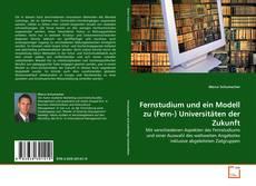 Bookcover of Fernstudium und ein Modell zu (Fern-) Universitäten der Zukunft