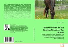 Bookcover of The Innovation of the Grazing-Simulator for Horses