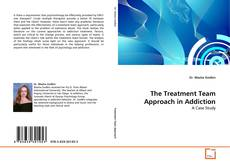 Bookcover of The Treatment Team Approach in Addiction
