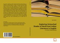 Copertina di Exploring Untouched Shades of North-East Indian Literature in English