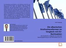 Bookcover of Die albanischen Strafrechtsreformen im Vergleich mit EU-Rechtsakten