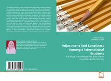 Bookcover of Adjustment And Loneliness Amongst International Students